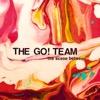 The Scene Between - The Go! Team, The Go! Team