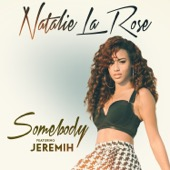 Natalie La Rose - Somebody (feat. Jeremih)  artwork
