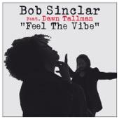 Bob Sinclar - Feel the Vibe (feat. Dawn Tallman)