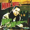 Under the Influences - Mike Ness, Mike Ness