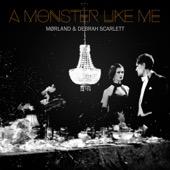 Mørland & Debrah Scarlett - A Monster Like Me artwork