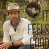 It Feels Good - Drake White