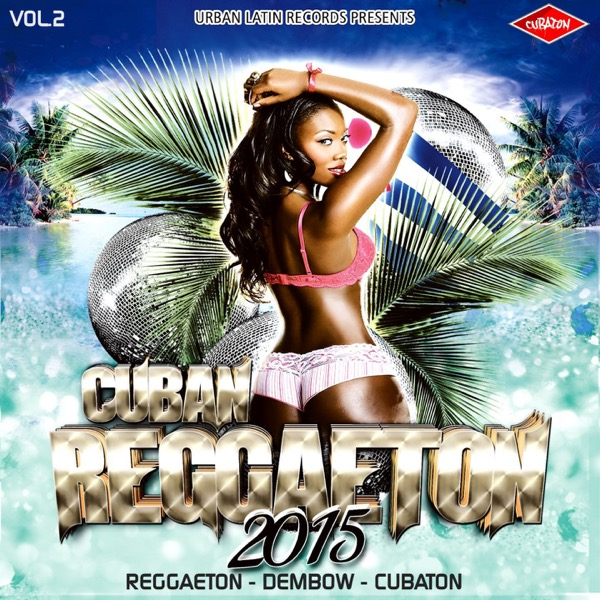Cuban Reggaeton 2015