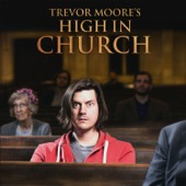 Cover to Trevor Moore's High In Church
