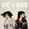 Vic and Gab