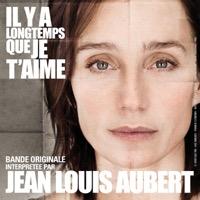 Jean-Louis Aubert - IL Y A Longtemps Que Je T'aime [B.O. Du Film De P.Claudel] - Single