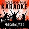 Sing Like Phil Collins, Vol. 3 (Karaoke Version)