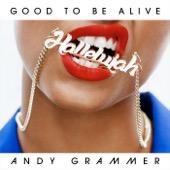 Good To Be Alive (Hallelujah)