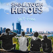 Small Town Heroes - Set Free - EP  artwork
