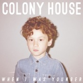 Colony House - When I Was Younger  artwork