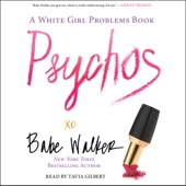 Babe Walker - Psychos: A White Girl Problems Book (Unabridged)  artwork