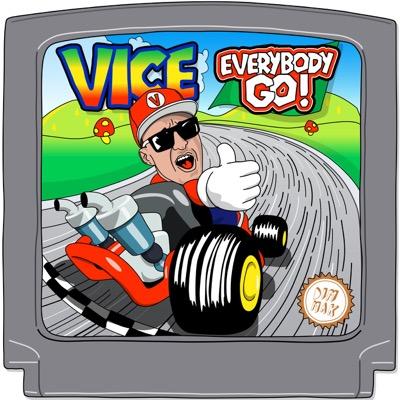 Everybody Go! - Vice