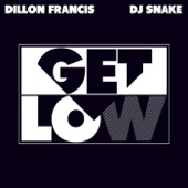 Dillon Francis & DJ Snake - Get Low artwork