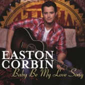 Easton Corbin - Baby Be My Love Song  artwork