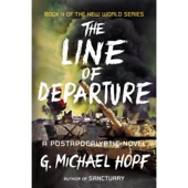 G. Michael Hopf - The Line of Departure: A Postapocalyptic Novel (Unabridged)  artwork