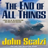 John Scalzi - The End of All Things: Old Man's War, Book 6 (Unabridged)  artwork