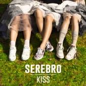 SEREBRO - Kiss (Radio Edit)