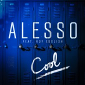 Alesso - Cool (feat. Roy English)