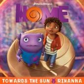 Rihanna - Towards the Sun (From The