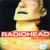 Fake Plastic Trees - Radiohead.