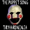 The Puppet Song - TryHardNinja