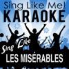 Sing Like Les Misérables (Musical) [Karaoke Version]