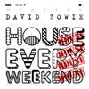 David Zowie - House Every Weekend (radio Edit)