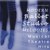 Christopher N Hobson - Modern Ballet Studio Melodies Musical Theatre Hits  artwork