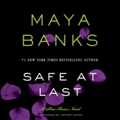 Maya Banks - Safe at Last: A Slow Burn Novel (Unabridged)  artwork