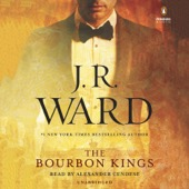 J. R. Ward - The Bourbon Kings (Unabridged)  artwork