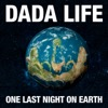 One Last Night on Earth - Dada Life