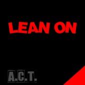 Act - Lean On artwork