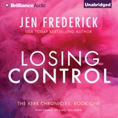 Jen Frederick - Losing Control: Kerr Chronicles, Book 1 (Unabridged)  artwork