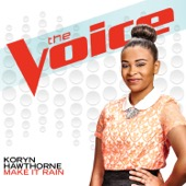 Make It Rain (The Voice Performance) - Koryn Hawthorne