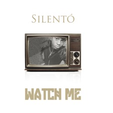 Watch Me (Whip / Nae Nae) by Silentó