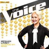 Change My Mind (The Voice Performance) - Meghan Linsey