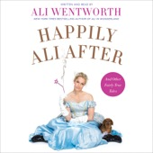 Ali Wentworth - Happily Ali After: And Other Fairly True Tales (Unabridged)  artwork