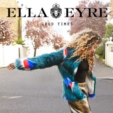 Good Times by Ella Eyre