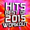 Hits: Best of 2015 Workout - Workout Remix Factory, Workout Remix Factory