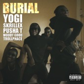 Yogi & Skrillex - Burial (feat. Pusha T, Moody Good, & TrollPhace)  artwork