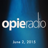 Opie Radio - Opie and Jimmy, Chris Distefano and Ben Mezrich, June 2, 2015  artwork