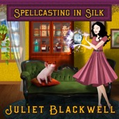 Juliet Blackwell - Spellcasting in Silk: Witchcraft Mysteries, Book 7 (Unabridged)  artwork