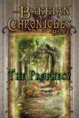 Jeffrey Poole - Bakkian Chronicles, Book I - The Prophecy  artwork