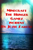 Josh Sadoff - Minecraft: The Hunger Games Incident  artwork