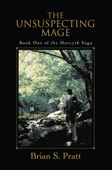 Brian S. Pratt - The Unsuspecting Mage: The Morcyth Saga Book One  artwork