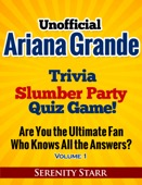 Serenity Starr - Unofficial Ariana Grande Trivia Slumber Party Quiz Game Volume 1  artwork