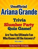 Serenity Starr - Unofficial Ariana Grande Trivia Slumber Party Quiz Game Volume 1  artwork