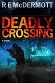 R.E. McDermott - Deadly Crossing  artwork