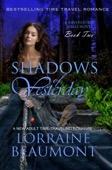 Lorraine Beaumont - Shadows of Yesterday (Ravenhurst Series,# 2) A New Adult Time Travel Romance  artwork