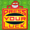 Press Your Luck™